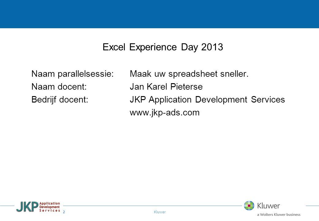 2 Kluwer Excel Experience Day 2013 Naam parallelsessie:Maak uw spreadsheet sneller. Naam docent: Jan Karel Pieterse Bedrijf docent:JKP Application Dev