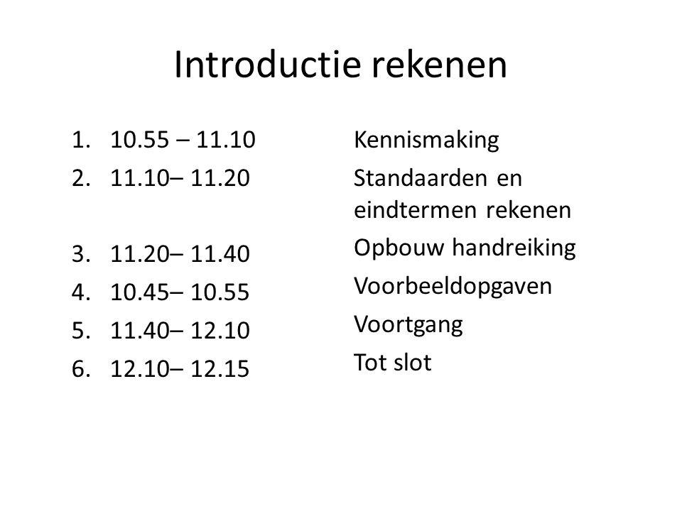 Introductie rekenen 1.10.55 – 11.10 2.11.10– 11.20 3.