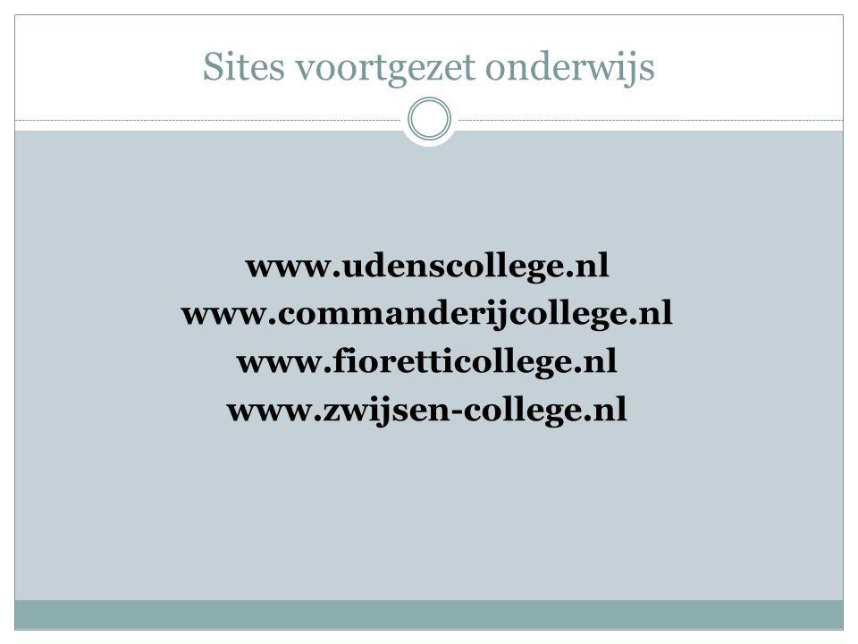 Sites voortgezet onderwijs www.udenscollege.nl www.commanderijcollege.nl www.fioretticollege.nl www.zwijsen-college.nl