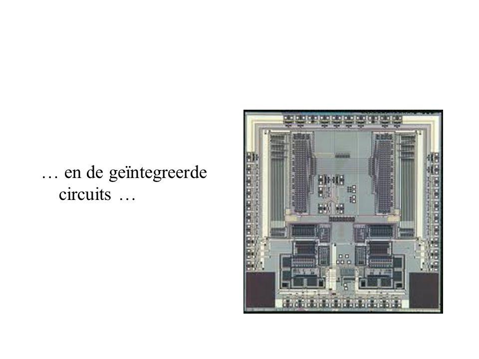 … en de geïntegreerde circuits …