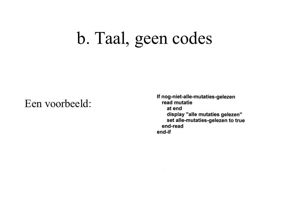 b. Taal, geen codes Een voorbeeld: