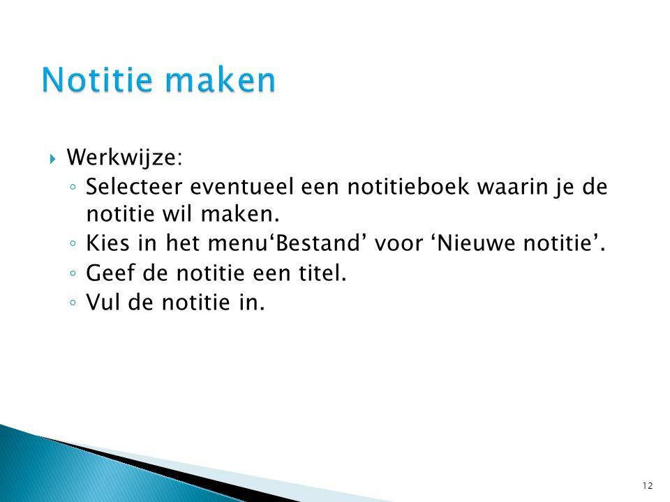  Werkwijze: ◦ Selecteer eventueel een notitieboek waarin je de notitie wil maken.