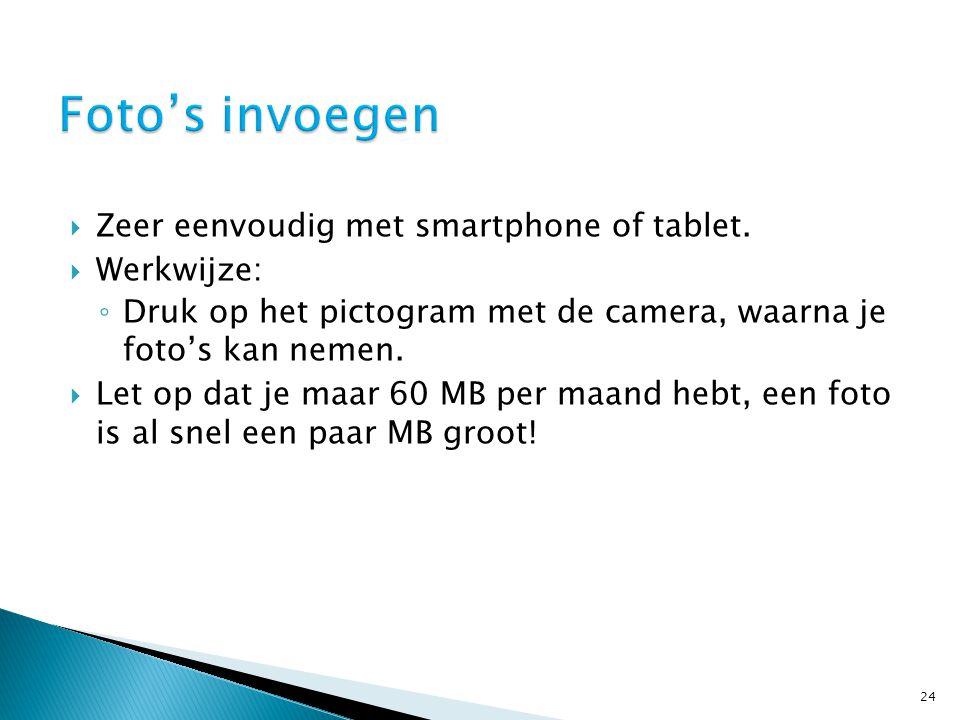  Zeer eenvoudig met smartphone of tablet.