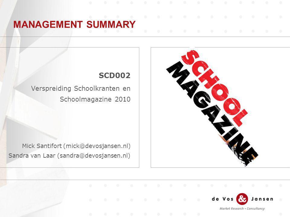 SCD002 Verspreiding Schoolkranten en Schoolmagazine 2010 Mick Santifort (mick@devosjansen.nl) Sandra van Laar (sandra@devosjansen.nl) MANAGEMENT SUMMA