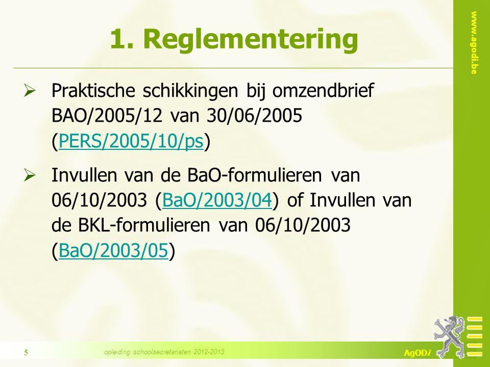 www.agodi.be AgODi 1. Reglementering  Praktische schikkingen bij omzendbrief BAO/2005/12 van 30/06/2005 (PERS/2005/10/ps)PERS/2005/10/ps  Invullen v