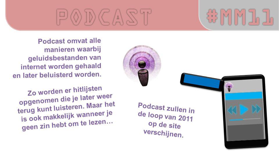 Podcast omvat alle manieren waarbij geluidsbestanden van internet worden gehaald en later beluisterd worden.