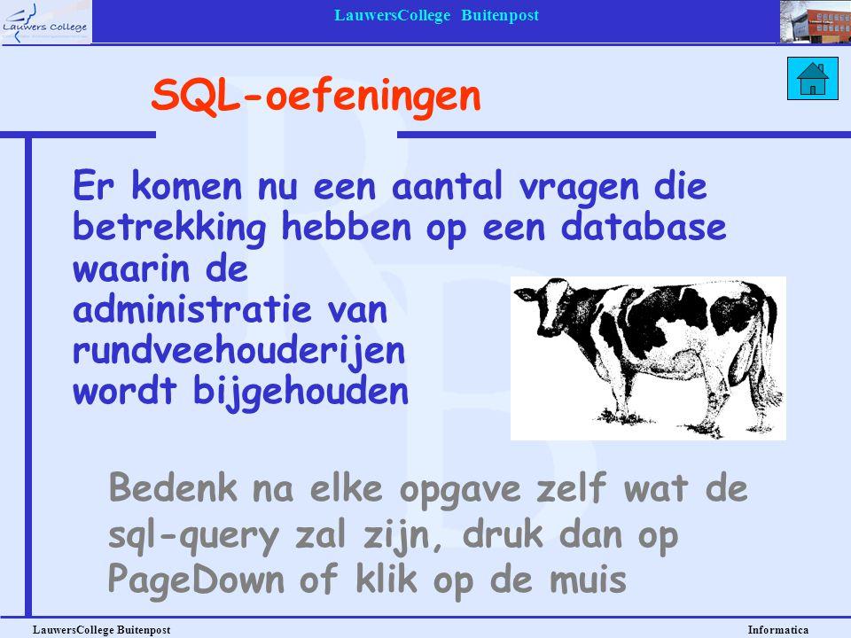 LauwersCollege Buitenpost LauwersCollege Buitenpost Informatica Er komen nu een aantal vragen die betrekking hebben op een database waarin de administ