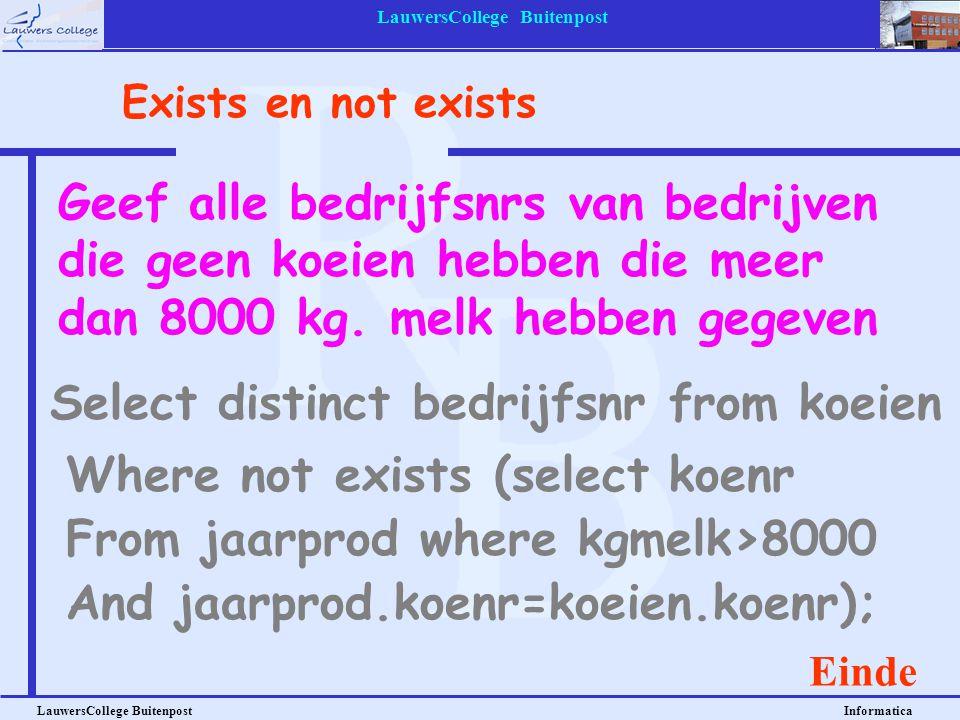 LauwersCollege Buitenpost LauwersCollege Buitenpost Informatica Geef alle bedrijfsnrs van bedrijven die geen koeien hebben die meer dan 8000 kg. melk