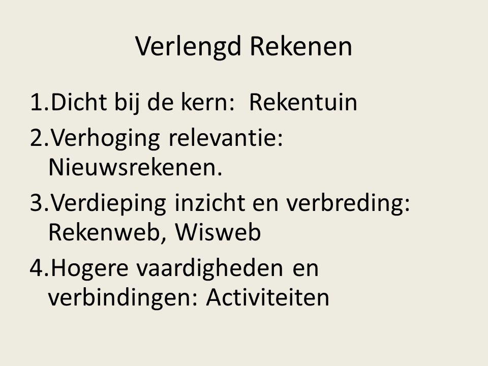 Verlengd Rekenen 1.Dicht bij de kern: Rekentuin 2.Verhoging relevantie: Nieuwsrekenen.