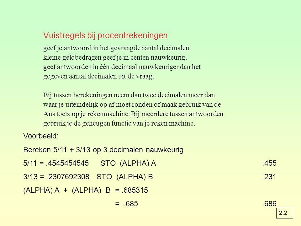 Vuistregels bij procentrekeningen geef je antwoord in het gevraagde aantal decimalen.