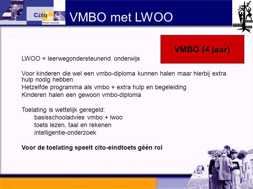 Informatie avond – CITO 11-01-06 LWOO = leerwegondersteunend onderwijs Voor kinderen die wel een vmbo-diploma kunnen halen maar hierbij extra hulp nod