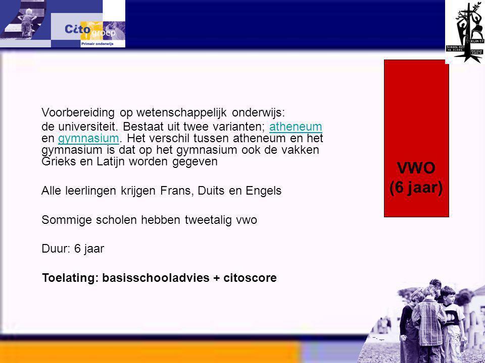 Informatie avond – CITO 11-01-06 Voorbereiding op wetenschappelijk onderwijs: de universiteit. Bestaat uit twee varianten; atheneum en gymnasium. Het