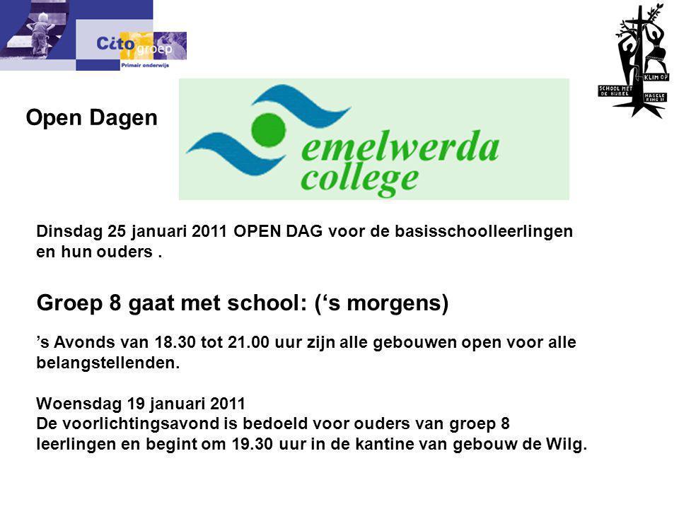 Dinsdag 25 januari 2011 OPEN DAG voor de basisschoolleerlingen en hun ouders. Groep 8 gaat met school: ('s morgens) 's Avonds van 18.30 tot 21.00 uur