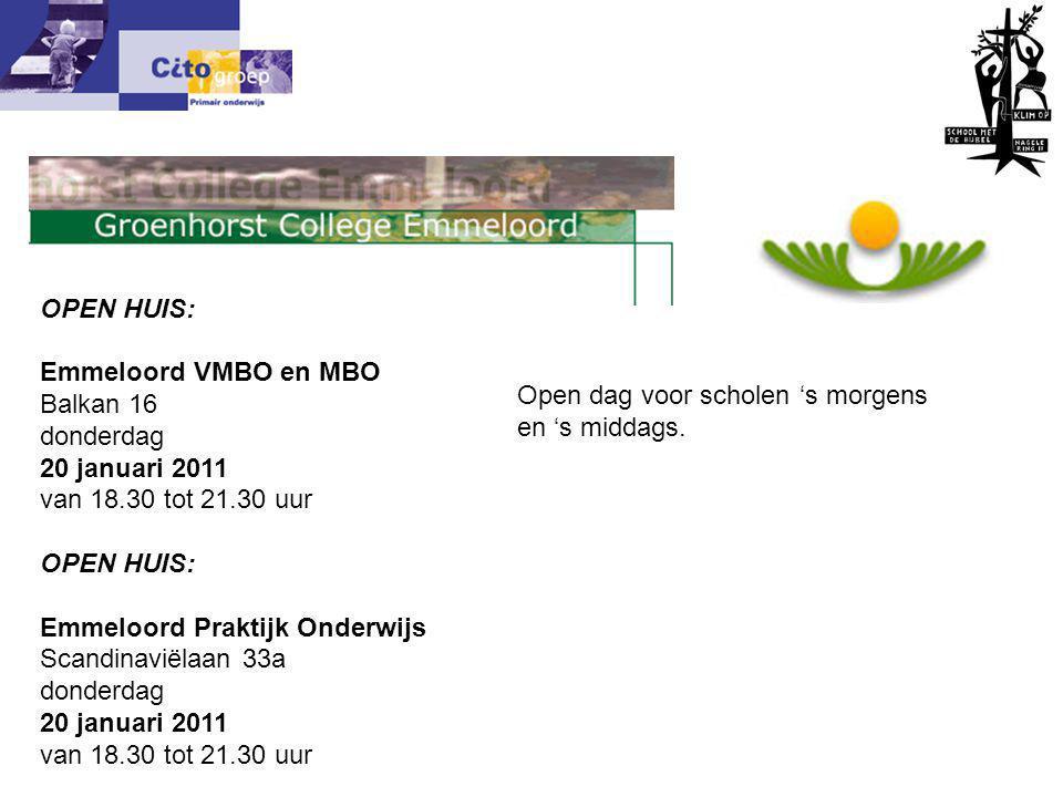 Informatie avond – CITO 18-01-06 OPEN HUIS: Emmeloord VMBO en MBO Balkan 16 donderdag 20 januari 2011 van 18.30 tot 21.30 uur OPEN HUIS: Emmeloord Pra