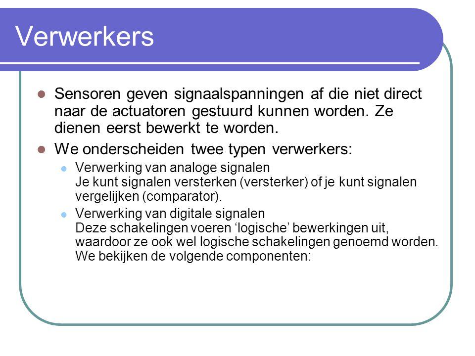 Verwerkers Sensoren geven signaalspanningen af die niet direct naar de actuatoren gestuurd kunnen worden. Ze dienen eerst bewerkt te worden. We onders
