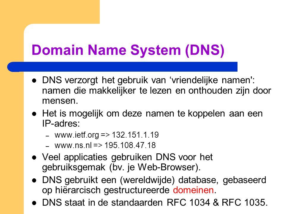Domain Name System (DNS) DNS verzorgt het gebruik van 'vriendelijke namen': namen die makkelijker te lezen en onthouden zijn door mensen. Het is mogel