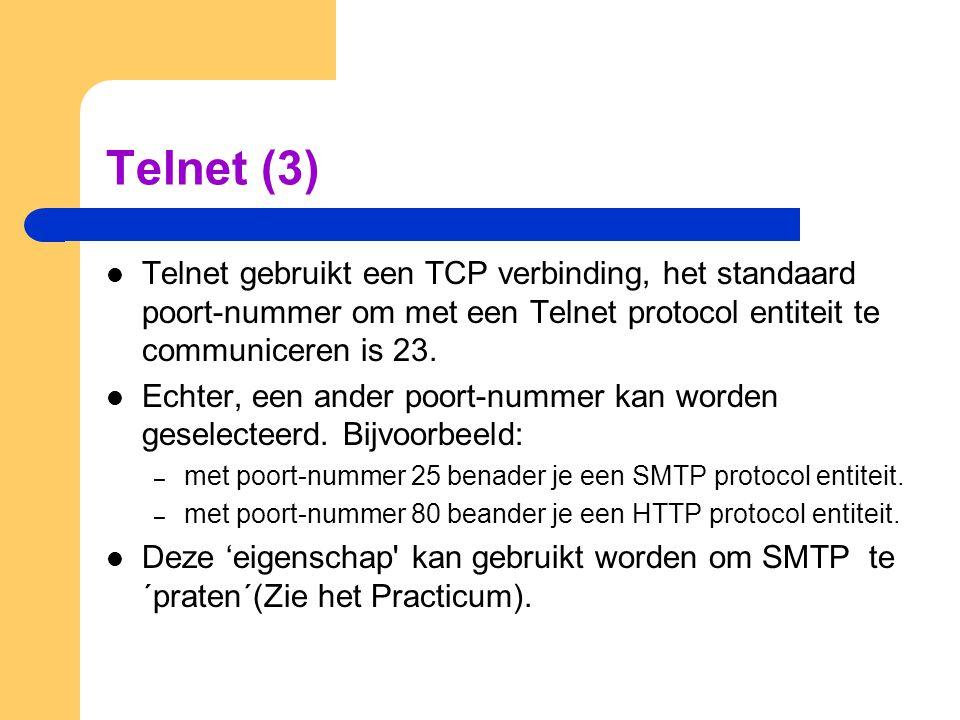 Telnet (3) Telnet gebruikt een TCP verbinding, het standaard poort-nummer om met een Telnet protocol entiteit te communiceren is 23. Echter, een ander