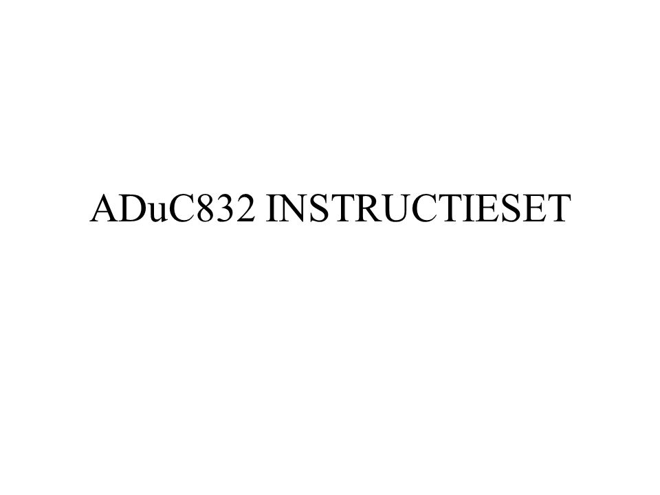 ADuC832 INSTRUCTIESET