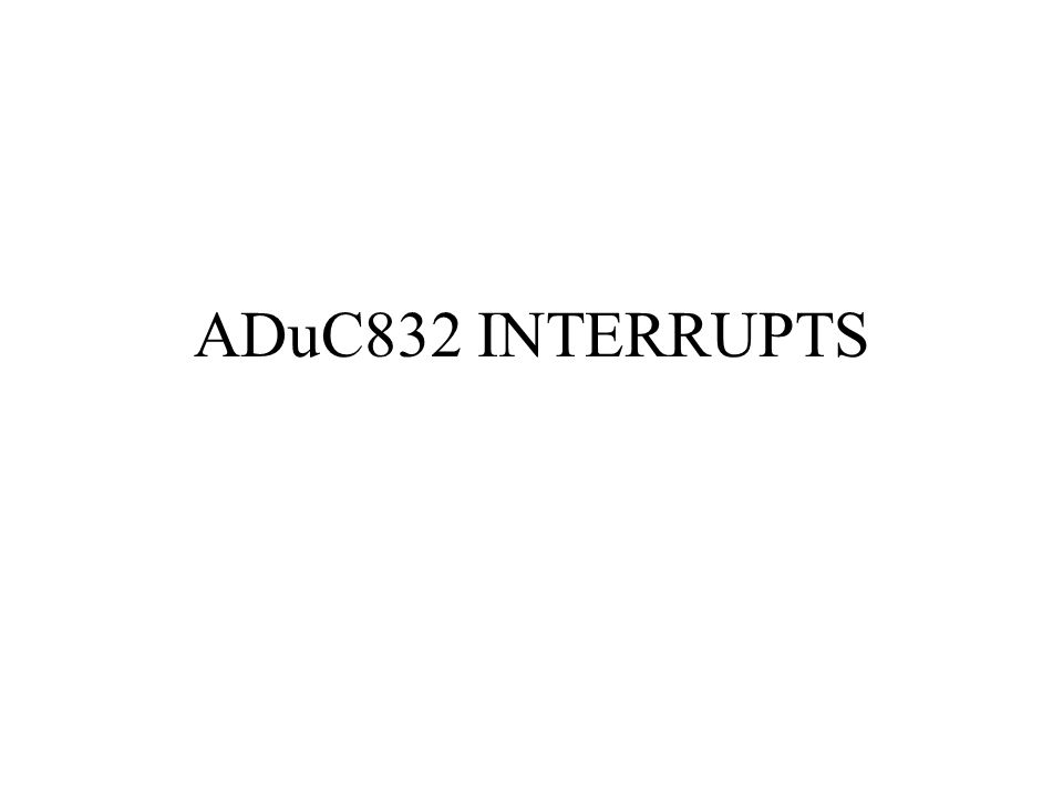 ADuC832 INTERRUPTS