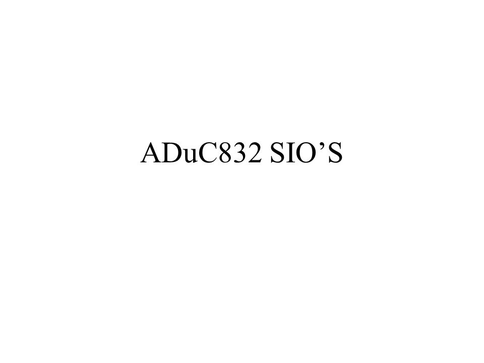 ADuC832 SIO'S
