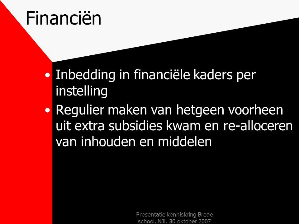 Presentatie kenniskring Brede school. NJi. 30 oktober 2007 Regiefunctie Regisseur is de directeur van MBS De Poort voor het brede school deel Regisseu
