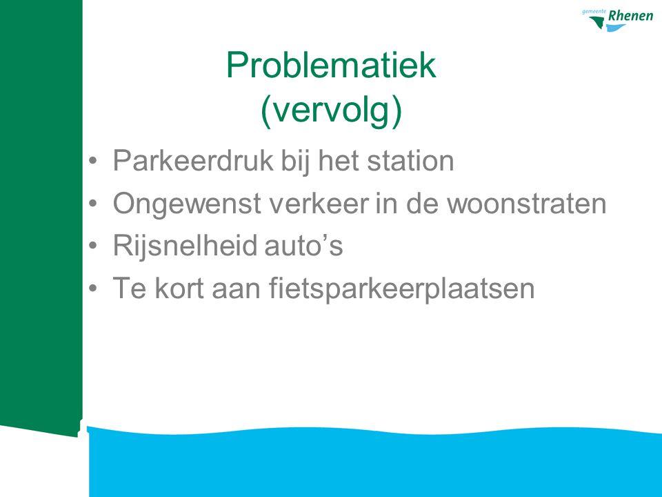 Problematiek (vervolg) Parkeerdruk bij het station Ongewenst verkeer in de woonstraten Rijsnelheid auto's Te kort aan fietsparkeerplaatsen
