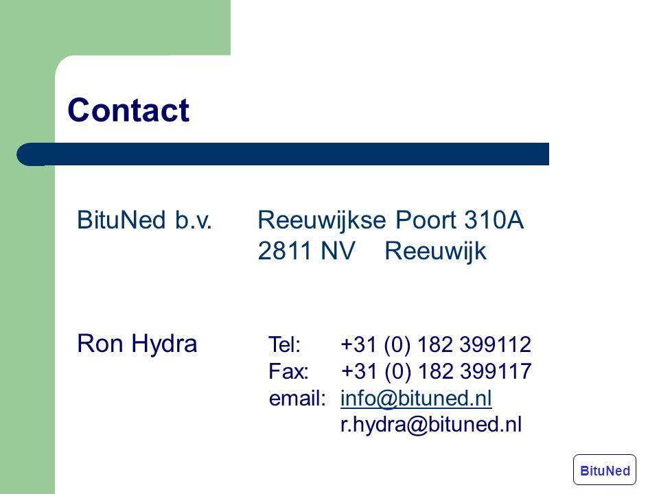 Contact BituNed b.v. Reeuwijkse Poort 310A 2811 NV Reeuwijk Ron Hydra Tel: +31 (0) 182 399112 Fax: +31 (0) 182 399117 email:info@bituned.nlinfo@bitune