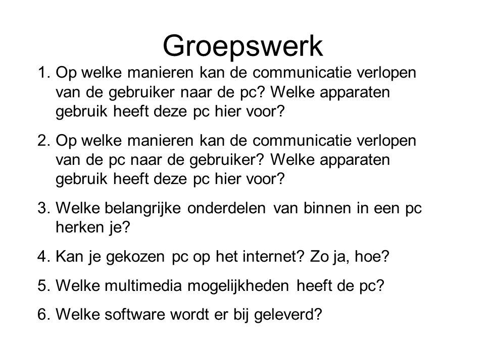 Groepswerk 1.Op welke manieren kan de communicatie verlopen van de gebruiker naar de pc.