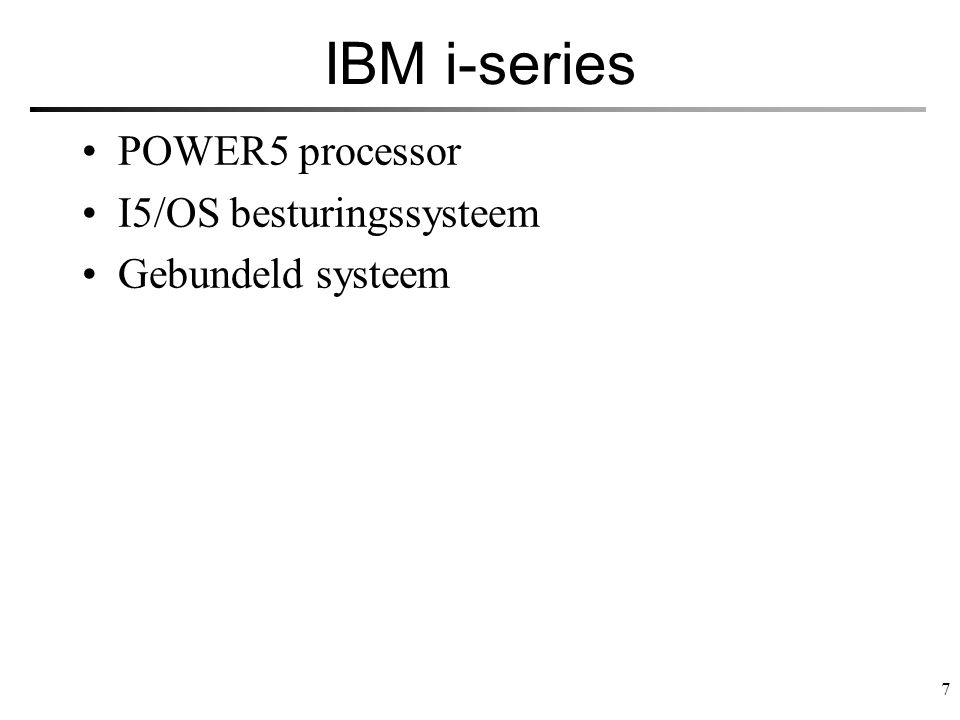 7 IBM i-series POWER5 processor I5/OS besturingssysteem Gebundeld systeem