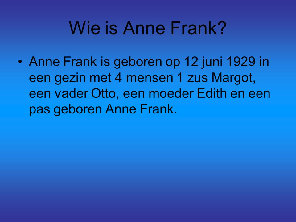 Wie is Anne Frank.