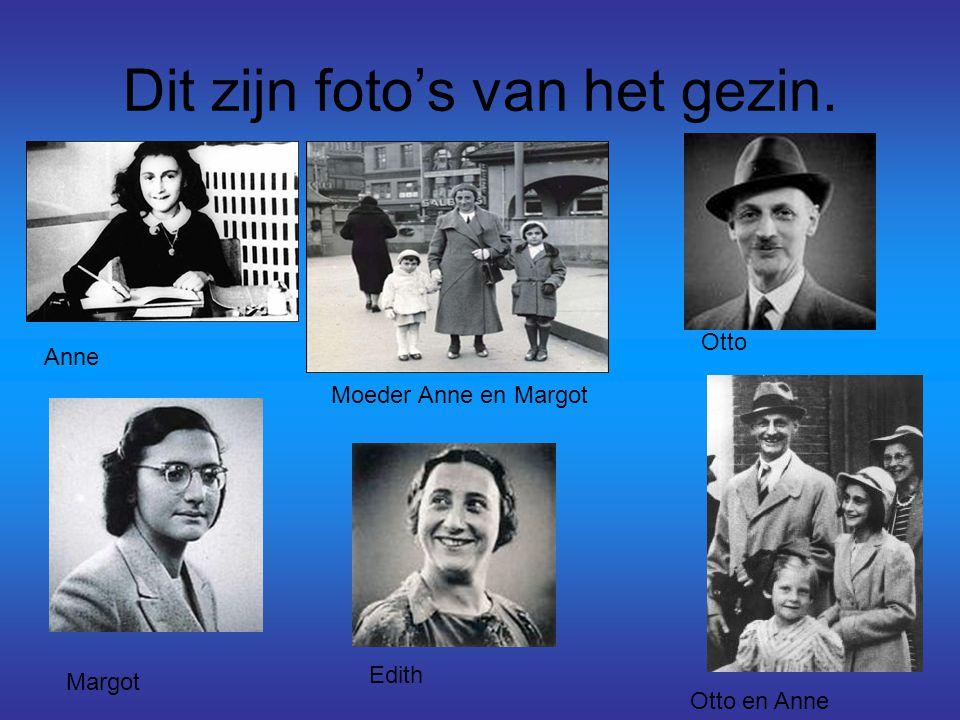 Dit zijn foto's van het gezin. Margot Edith Otto en Anne Otto Anne Moeder Anne en Margot