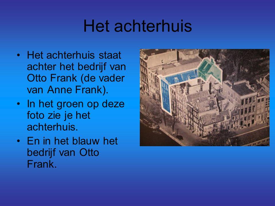 Het achterhuis Het achterhuis staat achter het bedrijf van Otto Frank (de vader van Anne Frank). In het groen op deze foto zie je het achterhuis. En i
