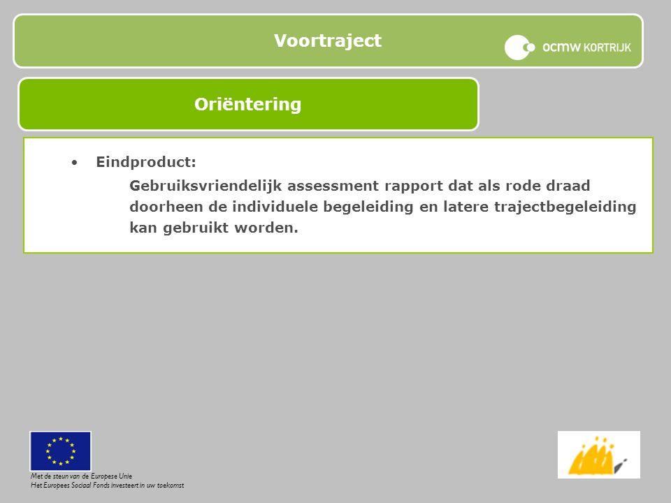 Voortraject Eindproduct: Gebruiksvriendelijk assessment rapport dat als rode draad doorheen de individuele begeleiding en latere trajectbegeleiding ka