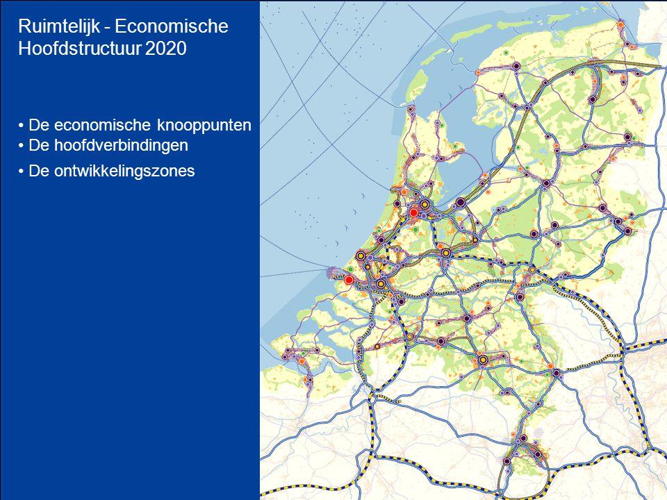 Ruimtelijk - Economische Hoofdstructuur 2020 De economische knooppunten De hoofdverbindingen De ontwikkelingszones