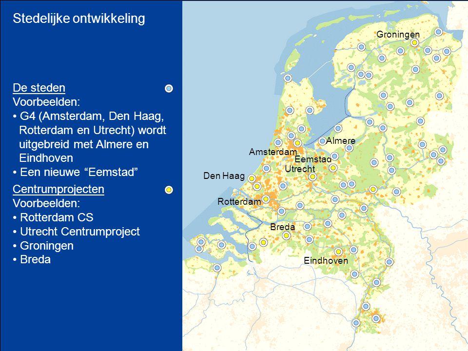 Stedelijke ontwikkeling Eemstad De steden Voorbeelden: G4 (Amsterdam, Den Haag, Rotterdam en Utrecht) wordt uitgebreid met Almere en Eindhoven Een nie