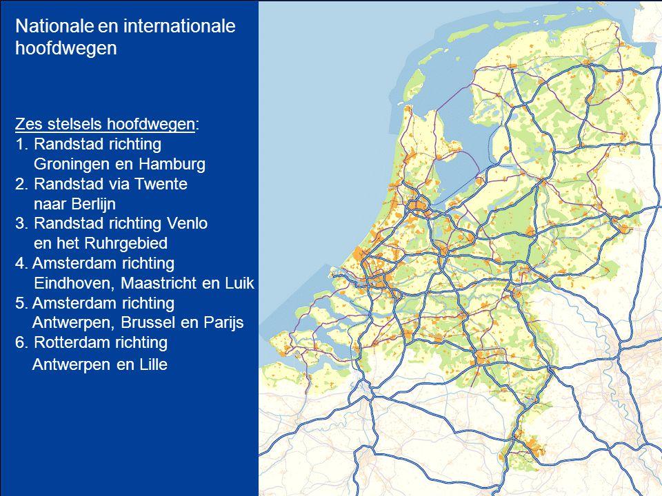 Nationale en internationale hoofdwegen Zes stelsels hoofdwegen: 1. Randstad richting Groningen en Hamburg 2. Randstad via Twente naar Berlijn 3. Rands