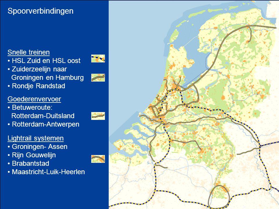 Spoorverbindingen Snelle treinen HSL Zuid en HSL oost Zuiderzeelijn naar Groningen en Hamburg Rondje Randstad Lightrail systemen Groningen- Assen Rijn