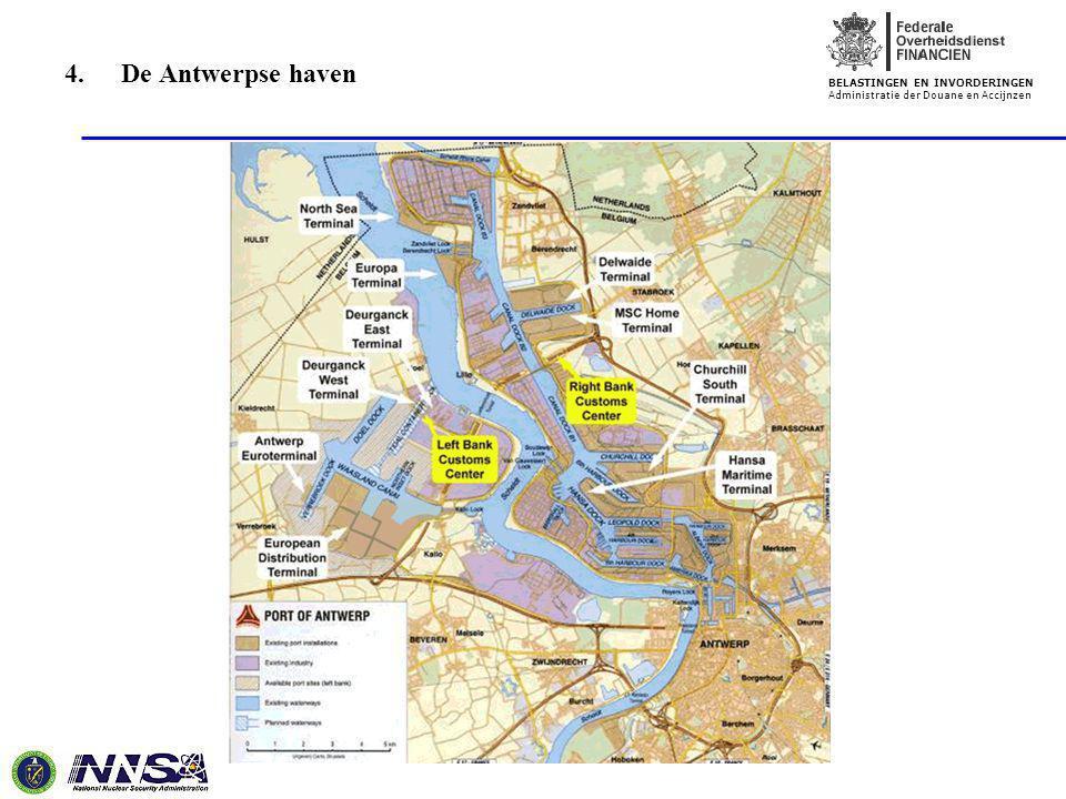 BELASTINGEN EN INVORDERINGEN Administratie der Douane en Accijnzen 5 4. De Antwerpse haven