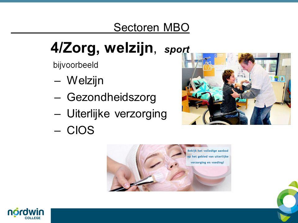 Sectoren MBO 4/Zorg, welzijn, sport bijvoorbeeld – Welzijn – Gezondheidszorg – Uiterlijke verzorging – CIOS