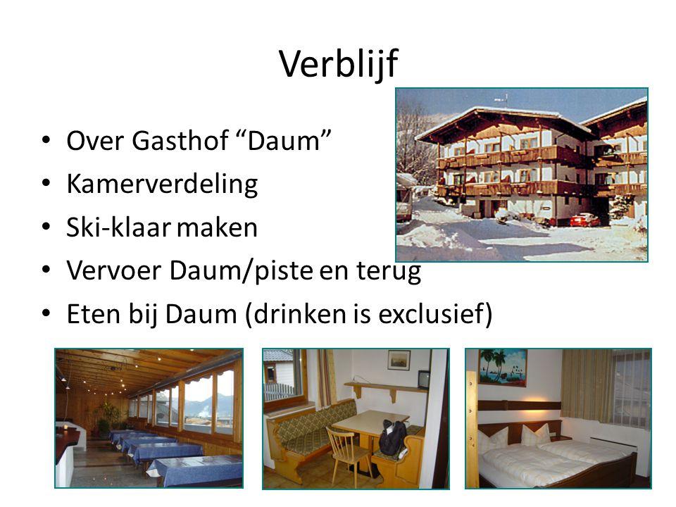 """Verblijf Over Gasthof """"Daum"""" Kamerverdeling Ski-klaar maken Vervoer Daum/piste en terug Eten bij Daum (drinken is exclusief)"""