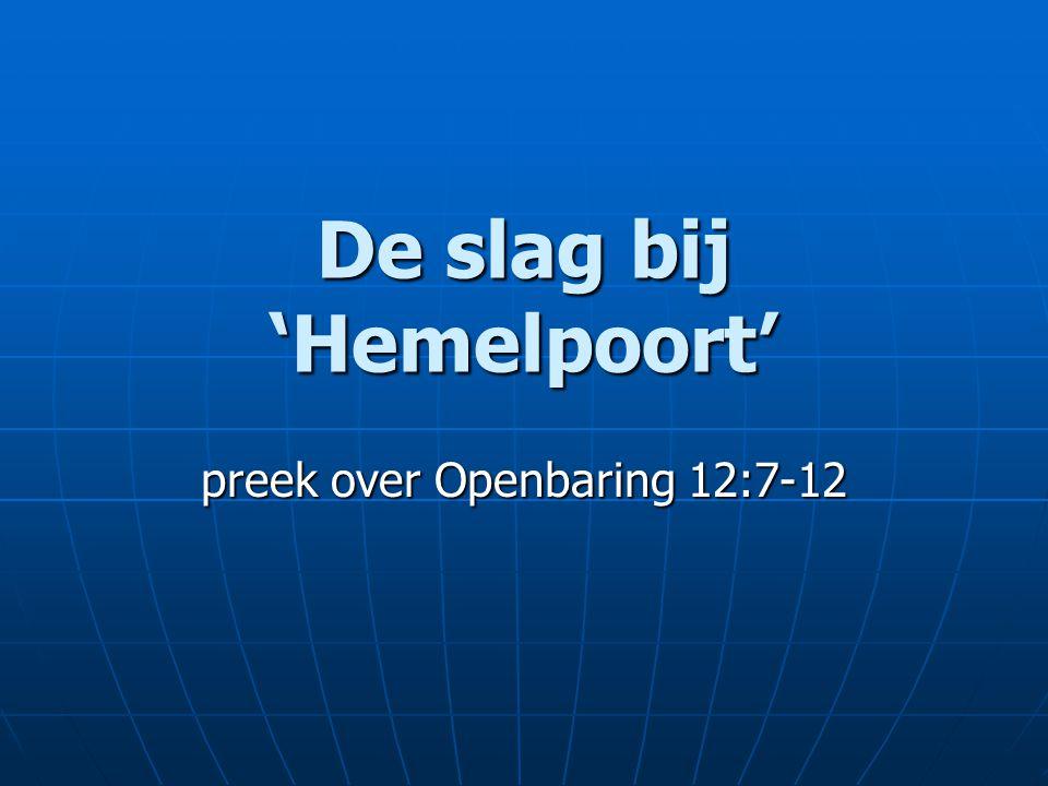 De slag bij 'Hemelpoort' preek over Openbaring 12:7-12