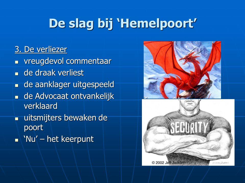 De slag bij 'Hemelpoort' 4.De overwinnaars Wie overwint de draak.