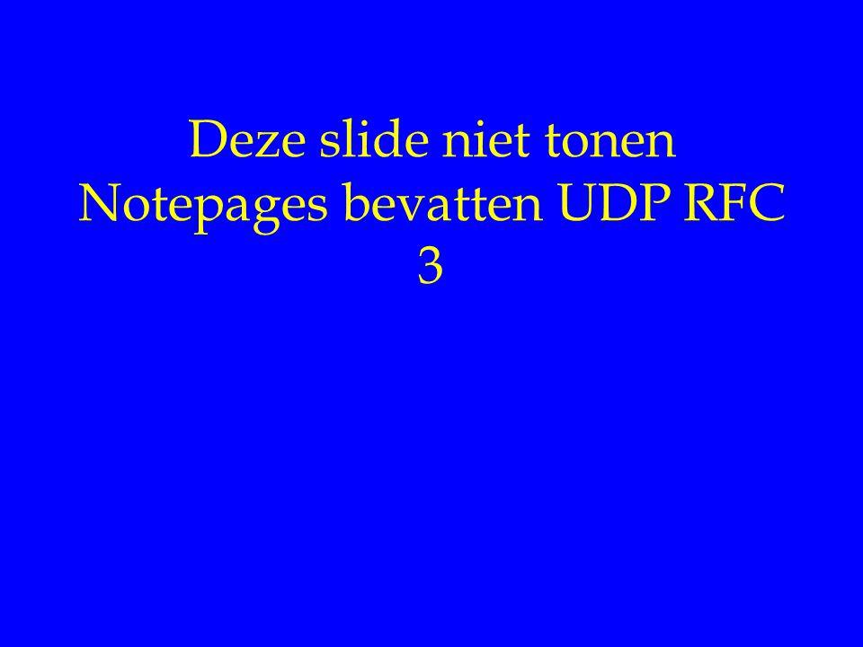 Deze slide niet tonen Notepages bevatten UDP RFC 3