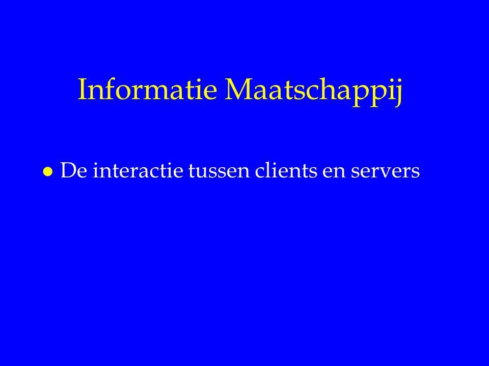 Informatie Maatschappij l De interactie tussen clients en servers