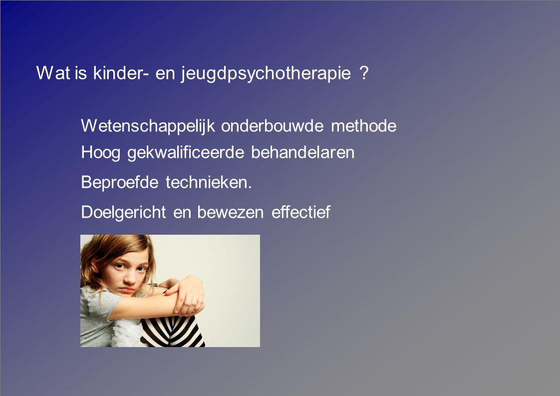 Wetenschappelijk onderbouwde methode Hoog gekwalificeerde behandelaren Beproefde technieken.