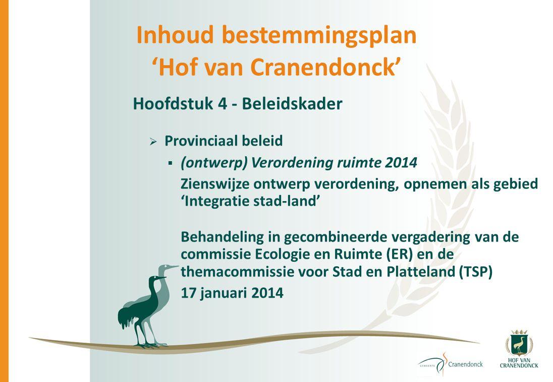 Inhoud bestemmingsplan 'Hof van Cranendonck' Hoofdstuk 4 - Beleidskader  Provinciaal beleid  (ontwerp) Verordening ruimte 2014 Zienswijze ontwerp ve