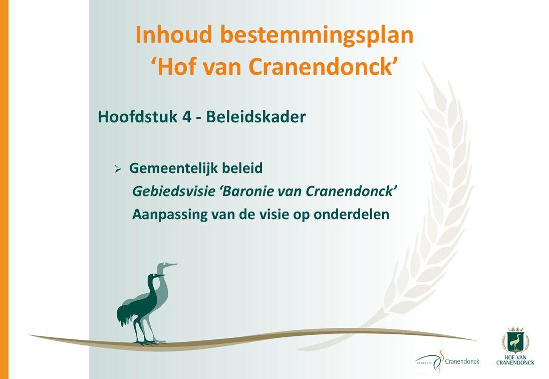 Inhoud bestemmingsplan 'Hof van Cranendonck' Hoofdstuk 4 - Beleidskader  Gemeentelijk beleid Gebiedsvisie 'Baronie van Cranendonck' Aanpassing van de