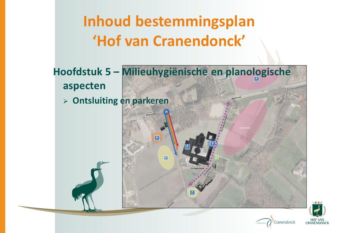Inhoud bestemmingsplan 'Hof van Cranendonck' Hoofdstuk 5 – Milieuhygiënische en planologische aspecten  Ontsluiting en parkeren