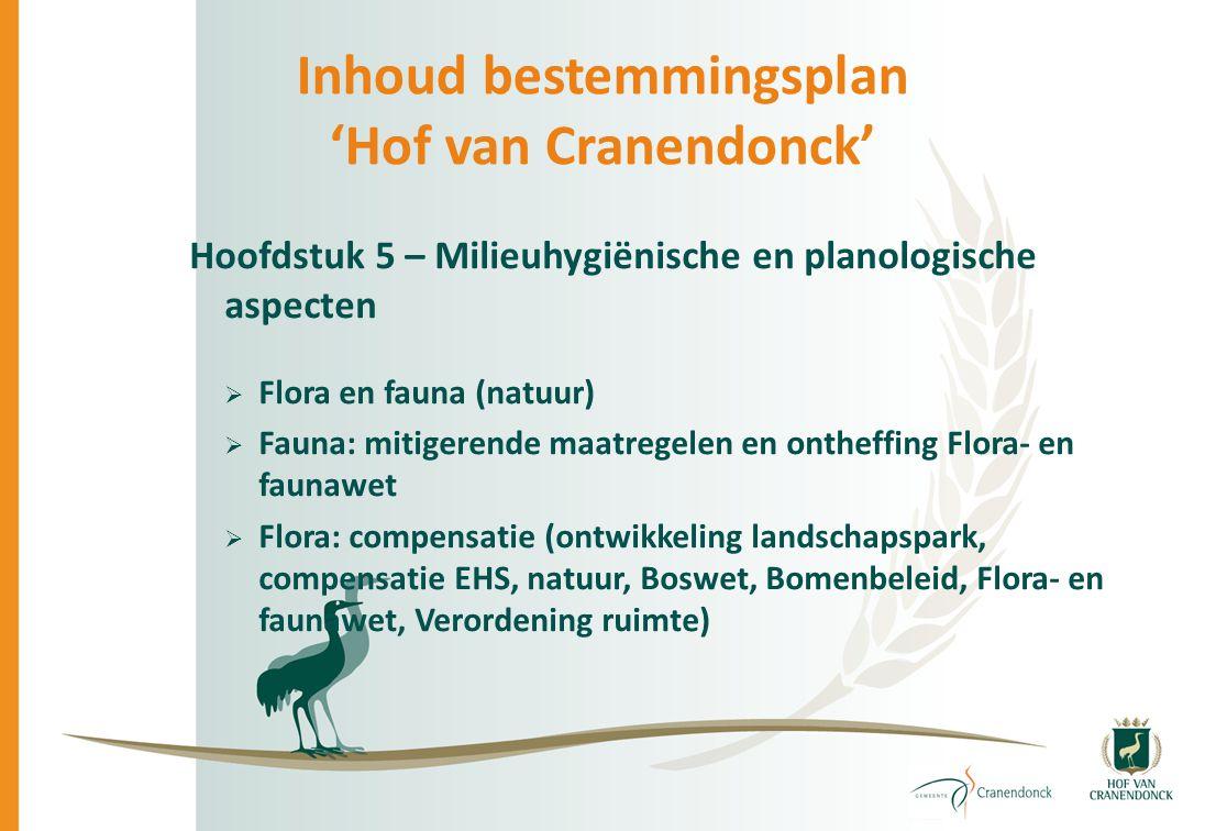 Inhoud bestemmingsplan 'Hof van Cranendonck' Hoofdstuk 5 – Milieuhygiënische en planologische aspecten  Flora en fauna (natuur)  Fauna: mitigerende