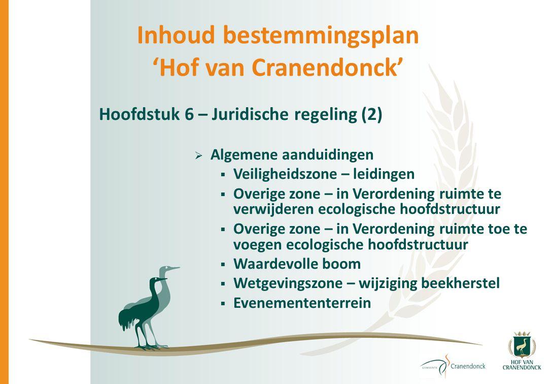 Inhoud bestemmingsplan 'Hof van Cranendonck' Hoofdstuk 6 – Juridische regeling (2)  Algemene aanduidingen  Veiligheidszone – leidingen  Overige zon